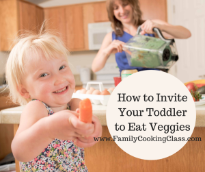 invite your toddler to eat veggies